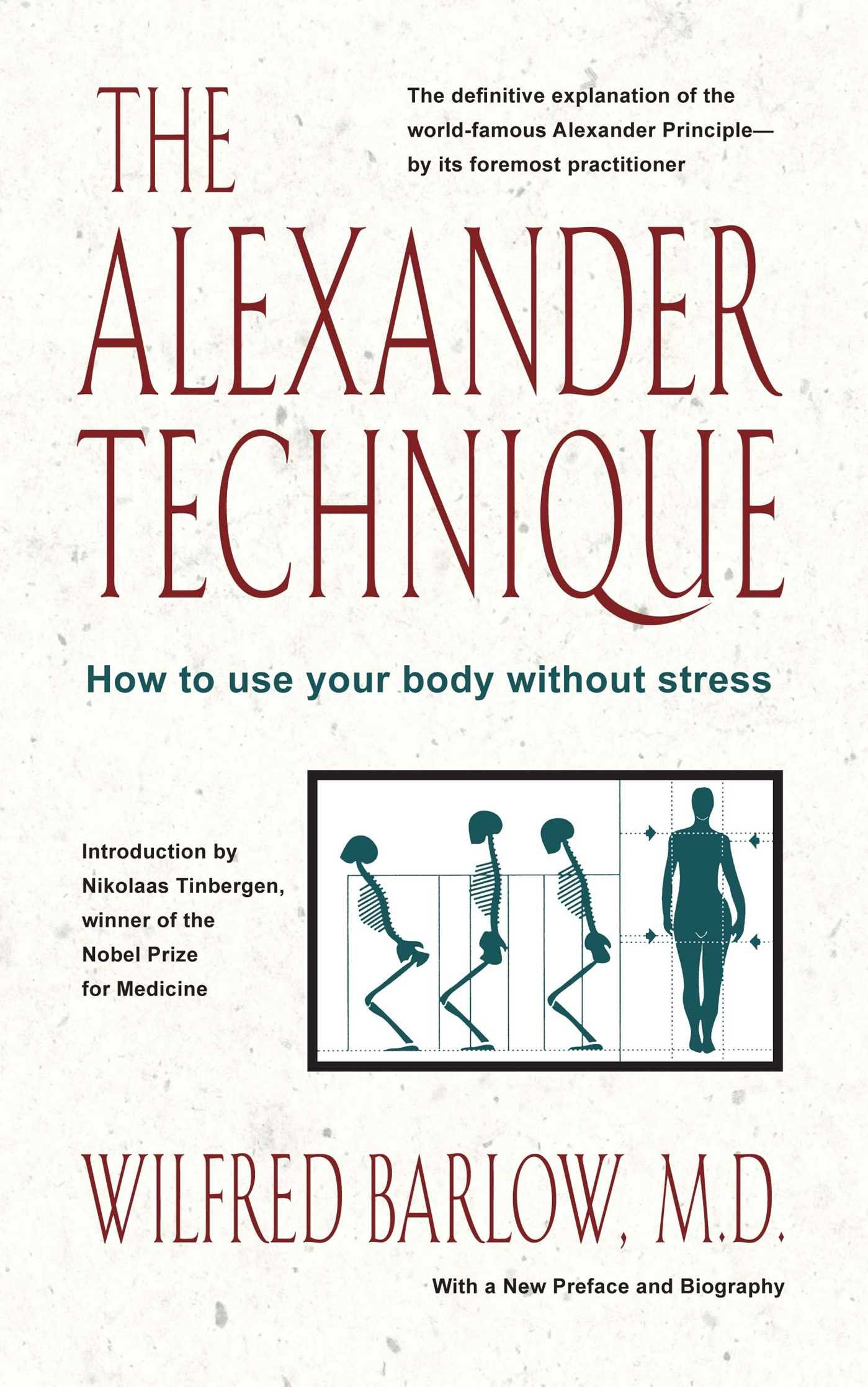 The Alexander principle, how to use your body without stress